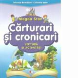 Istoria Romaniei-istoria mea. Carturari si cronicari. Lectura si activitati/Magda Stan