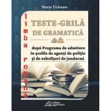 Teste grila de gramatica dupa programa de admitere in scolile de agenti de politie si de subofiteri de jandarmi   Maria Ticleanu