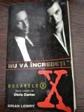 Dosarele X - Nu Va Incredeti - Brian Lowry X Files, Rao