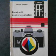 LEONIDA TANASESCU - CONSTRUCTII PENTRU FOTOAMATORI volumul 5