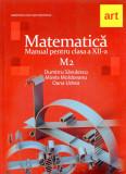 Manual matematica M2 pentru clasa a XII-a | Mirela Moldovan, Dumitru Savulescu