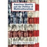 American Identity and the Politics of Multiculturalism - Jack Citrin, David O. Sears