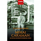 Mihai Caraman. Un Spion Roman In Razboiul Rece, Florian Banu