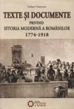 Texte si documente privind istoria moderna a Romanilor (1774-1918)/Iulian Oncescu