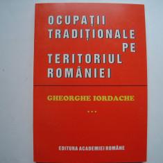 Ocupatii traditionale pe teritoriul Romaniei (vol. III) - Gheorghe Iordache