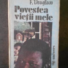 F. DOUGLASS - POVESTEA VIETII MELE