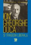 Ion Gheorghe Duca şi tragedia liberală