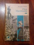 Fiica Marchizului, vol. II - Alexandre Dumas (1976, Editura Cartea Românească)