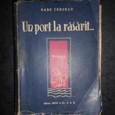 RADU TUDORAN - UN PORT LA RASARIT... (editie veche)