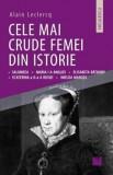 Cele mai crude femei din istorie/Alain Leclercq