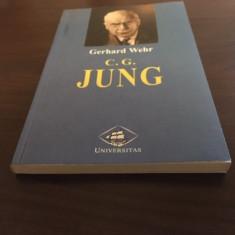 GERHARD WEHR- C. G. JUNG. TEORA 1999, COLECTIA UNIVERSITAS, C.G. Jung
