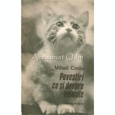 Povestiri Cu Si Despre Animale - Mihail Cociu