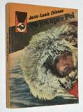 Pe jos spre Pol - Jean Louis Etienne