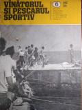 "REVISTA ""VANATORUL ȘI PESCARUL SPORTIV"" NR. 6, IUNIE 1984"
