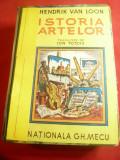 Hendrik van Loon - Istoria Artelor - Ed. Nationala Mecu 1944 ,ilustrata ,782pag
