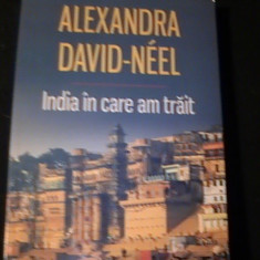 INDIA IN CARE AM TRAIT-ALEXANDRA DAVID NEEL--TRAD. NICOLAE C,TINESCU-336 PG-