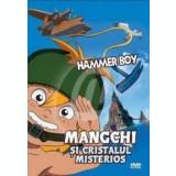 Mangchi si cristalul misteros - Hammer Boy (DVD)