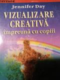 VIZUALIZARE CREATIVA ÎMPREUNĂ CU COPIII -GHID PRACTIC -JENNIFER DAY TEORA 93 PAG
