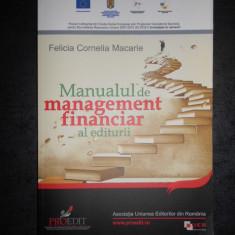 FELICIA CORNELIA MACARIE - MANUALUL DE MANAGEMENT FINANCIAR AL EDITURII