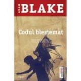 Codul blestemat - Adam Blake. Traducere de Anca Milu-Vaidesegan, Trei