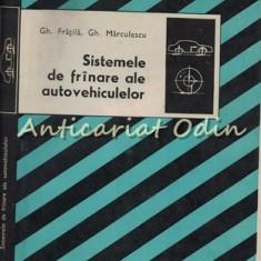 Sistemele De Frinare Ale Autovehiculelor - Gh. Fratila, Gh. Marculescu