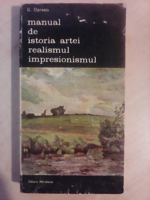 Manual de istoria artei realismul impresionismul - G. OPRESCU