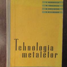 TEHNOLOGIA METALELOR-T.NEGRESCU