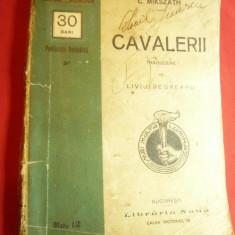 C.Mikszath- Cavalerii -Ed.Libraria Noua -inc.sec.XX ,trad.L.Rebreanu ,111 pag