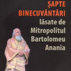 Sapte binecuvantari lasate de Mitropolitul Bartolomeu Anania   Arhim. Andrei Coroian
