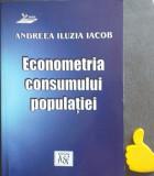 Econometrie consumului populatiei Andreea Iluzia Iacob
