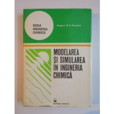 MODELAREA SI SIMULAREA IN INGINERIA CHIMICA de ROGER G.E. FRANKS 1979