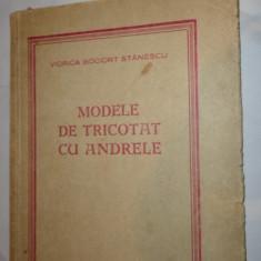 MODELE DE TRICOTAT CU ANDRELE 115PAGINI/AN1956= VIORICA STANESCU