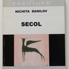 """Nichita Danilov - Secol (col. """"Dictatură și scriitură"""")"""