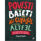 Carte Editura Litera, Povesti pentru baieti care au curajul sa fie altfel, Ben Brooks