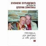 Cumpara ieftin Evtuseko pe limba lui Stefan Dimitriu Porumbelul din Santiago si alte poeme/Evtusenko Evgheni
