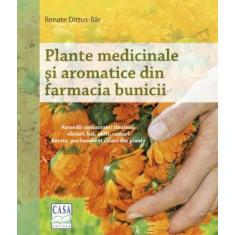 Plante medicinale și aromatice din farmacia bunicii