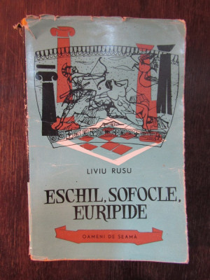 LIVIU RUSU - ESCHIL, SOFOCLE, EURIPIDE foto