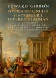 Istoria declinului si a prabusirii Imperiului Roman | Edward Gibbon, Humanitas