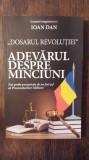 ADEVARUL DESPRE MINCIUNI (DOSARUL REVOLUTIEI)- GEN. MAG. IOAN DAN