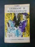 SAKI - LIGHIOANE SI SUPRALIGHIOANE