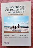 Conversatii cu Dumnezeu pentru parinti. Ed For You, 2017 - Neale Donald Walsch