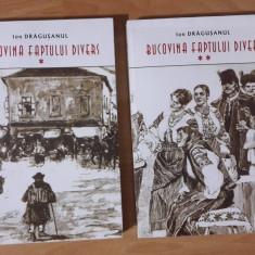 Ion Dragusanul BUCOVINA FAPTULUI DIVERS 2 volume Suceava 2003