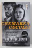 CHEMAREA CUCULUI de ROBERT GALBRAITH , 2013 *MICI DEFECTE COTOR