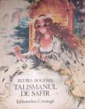 TALISMANUL DE SAFIR Elvira Bogdan