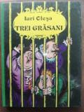 Trei grasani- Iuri Olesa