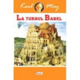 In tara leului de argint 2- La turnul Babel - Karl May