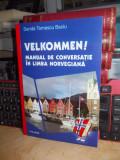 SANDA TOMESCU BACIU - VELKOMMEN_MANUAL DE CONVERSATIE IN LIMBA NORVEGIANA , 2010