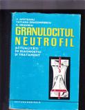 GRANULOCITUL NEUTROFIL ACTUALITATI IN DIAGNOSTIC SI TRATAMENT