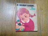 OTILIA CAZIMIR - A MURIT LUCHI.... - A. Mihailescu (ilustratii:) - 1966, 140p.
