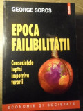EPOCA FAILIBILITATII. CONSECINTELE LUPTEI IMPOTRIVA TERORII-GEORGE SOROS